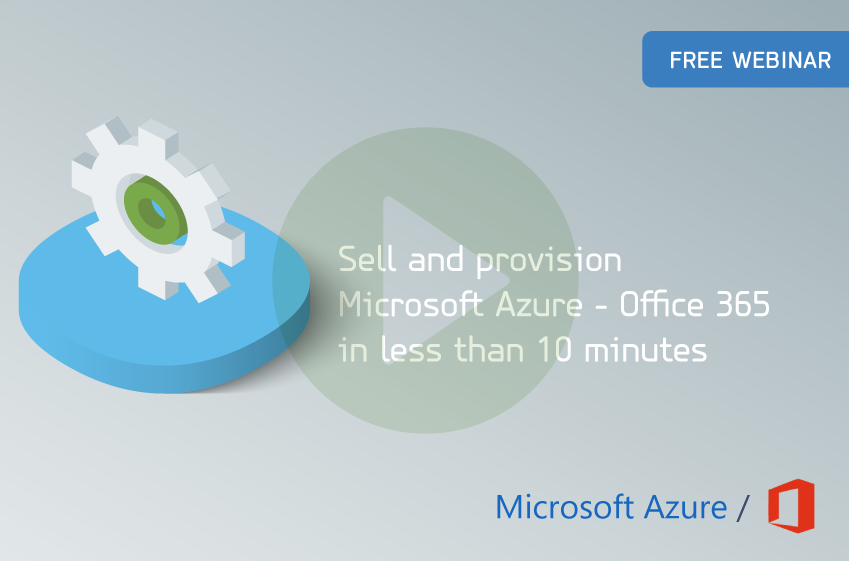 Sell and provision Microsoft Azure & Office 365