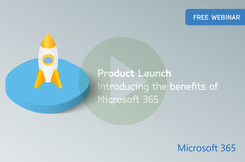Product Launch: Introducing the benefits of Microsoft 365