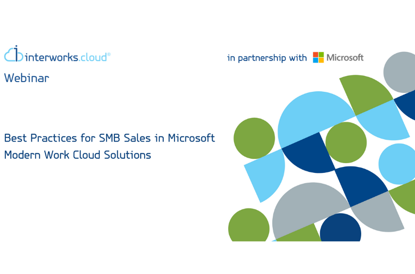 Best Practices for SMB Sales in Microsoft Modern Work Cloud Solutions